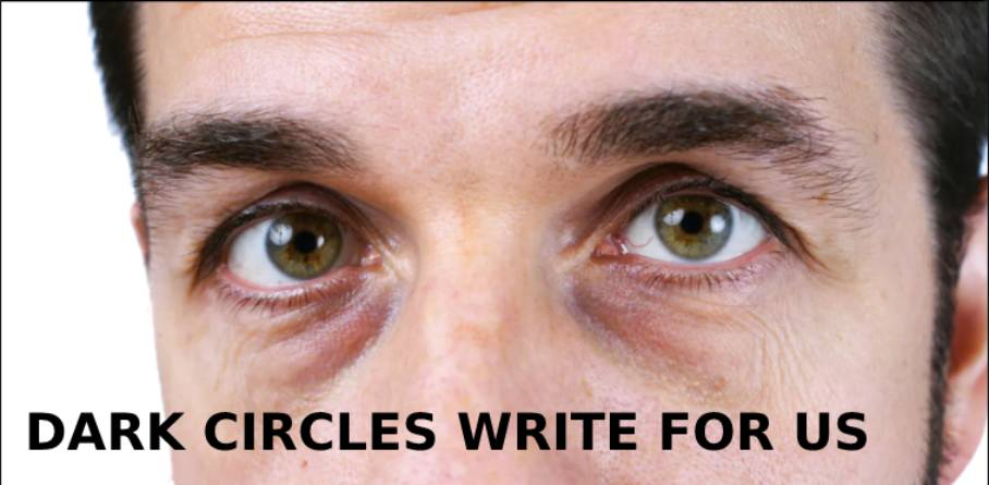Dark Circles write for us