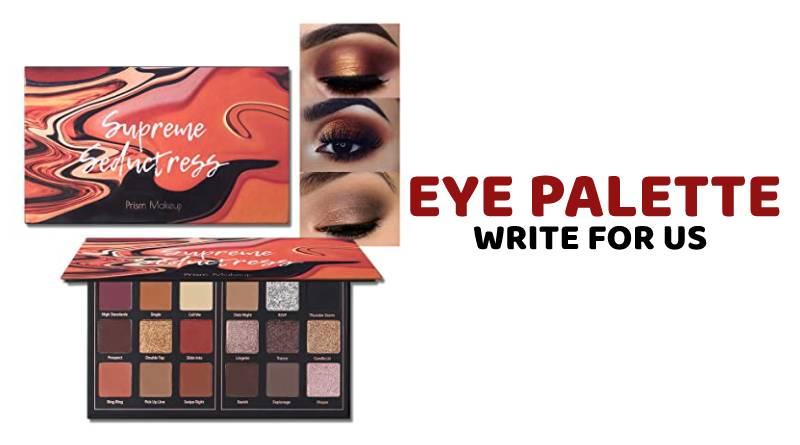 Eye Palette write for us