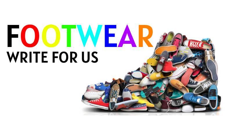 Footwear write for us