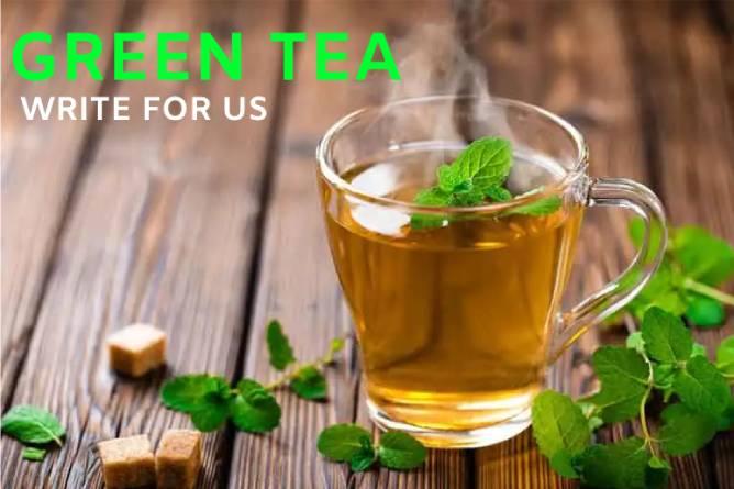 Green Tea write for us