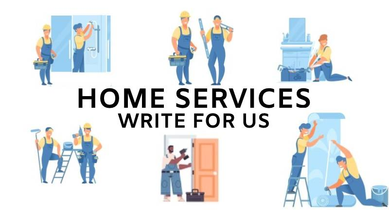 Home services write for us