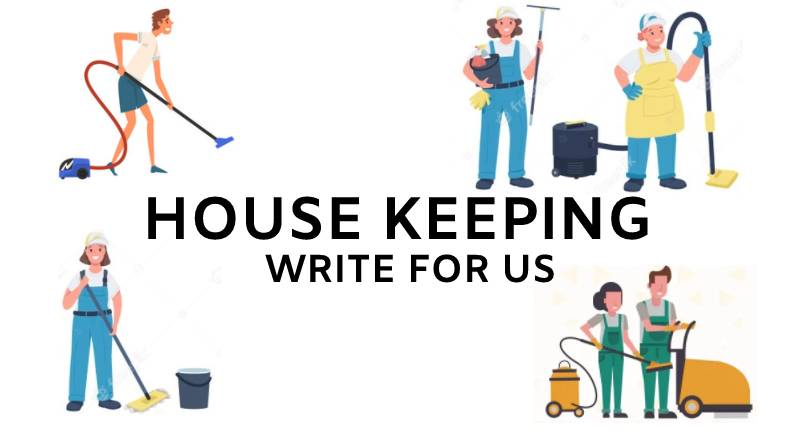 House keeping write for us