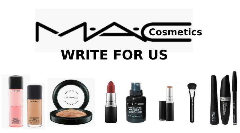 MAC Cosmetics write for us