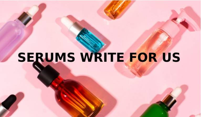 Serums Write For Us