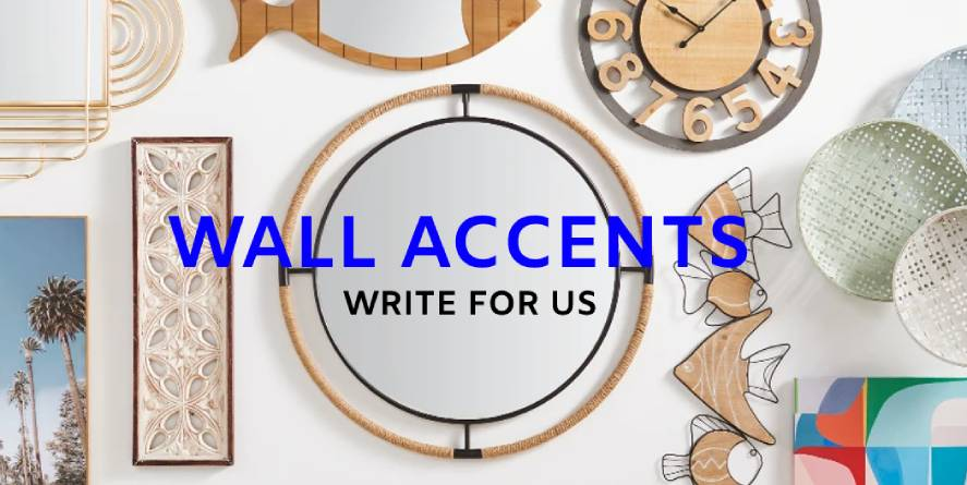 Wall accents write for us