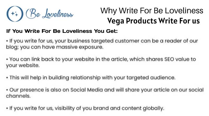Why write for Vega Products write for us