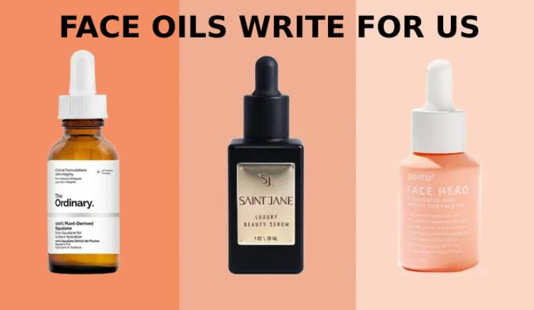 face oils write for us
