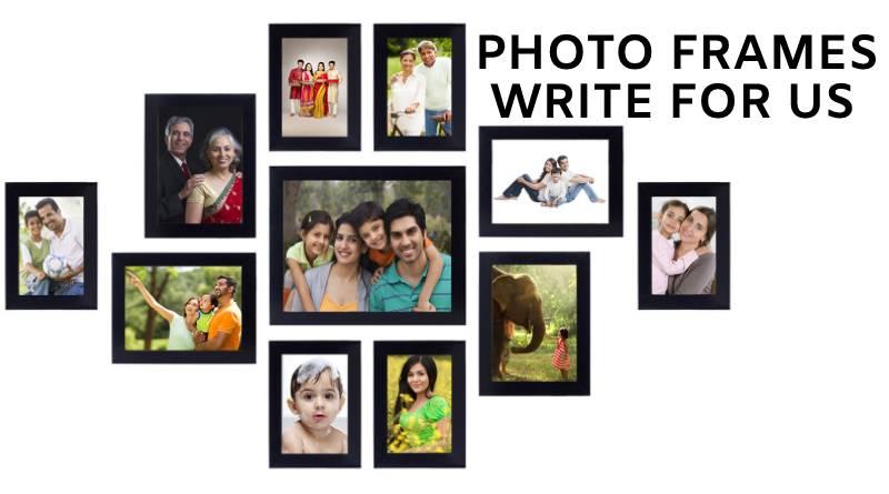 photo frames write for us