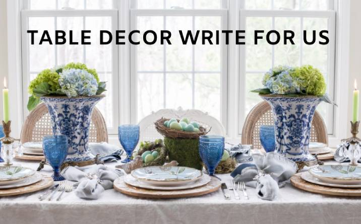Table Decor write for us